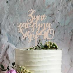 Topper na tort - Życie zaczyna się po...